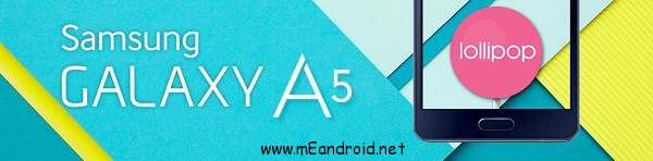 Galaxy A5 SM A500G Official Android 5.0.2 Lollipop firmware img شرح تركيب روم اندرويد لولي بوب 5.0 لهاتف Samsung Galaxy A5