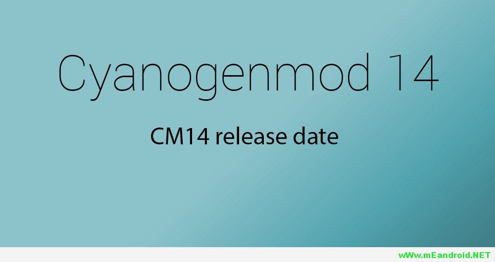 cm14 release date تحميل روم سيانوجين اندرويد نوجا 7.0 لمعظم اجهزه سامسونج