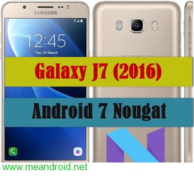 تركيب روم اندرويد 7.0 نوجا الرسمي لجهاز Samsung Galaxy J7 2016 SM-J710F
