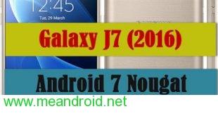 تركيب روم اندرويد 7.0 نوجا الرسمي لجهاز Samsung Galaxy J7 2016 SM-J710GN